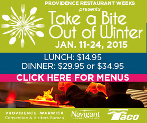 Take a Bite out of Winter during Providence Restaurant Weeks - January 11-24, 2015!  Click here to view menus.
